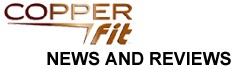 Copper Fit | Reviews and News